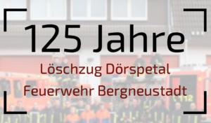 Löschzug Dörspetal feiert an drei Tagen 125 Jahre Jubiläum