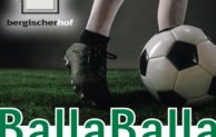 BallaBalla – Fußballfieber im Bergischen Hof